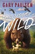 Cover-Bild zu Paulsen, Gary: This Side of Wild