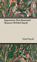 Cover-Bild zu Smyth, Ethel: Impressions That Remained - Memoirs of Ethel Smyth