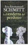 Cover-Bild zu Schmitt, Eric-Emmanuel: La vendetta del perdono