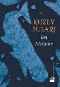 Cover-Bild zu Mcguire, Ian: Kuzey Sulari