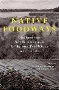 Cover-Bild zu Pesantubbee, Michelene E. (Hrsg.): Native Foodways (eBook)