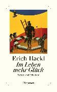 Cover-Bild zu Hackl, Erich: Im Leben mehr Glück
