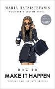 Cover-Bild zu Hatzistefanis, Maria: How to Make it Happen (eBook)