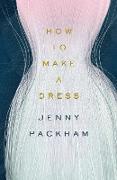 Cover-Bild zu Packham, Jenny: How to Make a Dress (eBook)
