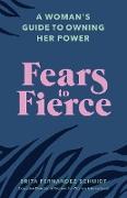 Cover-Bild zu Schmidt, Brita Fernandez: Fears to Fierce (eBook)