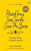 Cover-Bild zu Bradbear, Nicola: Plant Trees, Sow Seeds, Save The Bees (eBook)