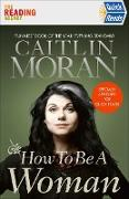 Cover-Bild zu Moran, Caitlin: How To Be a Woman Quick Reads 2021 (eBook)