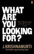 Cover-Bild zu Krishnamurti, J.: What Are You Looking For? (eBook)