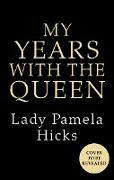 Cover-Bild zu Hicks, Lady Pamela: My Years with the Queen (eBook)