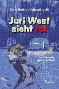 Cover-Bild zu Juri West sieht rot von Meißner-Johannknecht, Doris