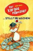 Cover-Bild zu Der Karatehamster stellt die Weichen! von Zang, Tina