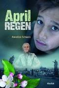 Cover-Bild zu Aprilregen von Schwarz, Annelies