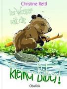 Cover-Bild zu Ins Wasser mit dir, kleiner Biber! von Rettl, Christine