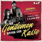 Cover-Bild zu Kolarz, Henry: Die Gentleman bitten zur Kasse (Audio Download)