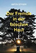 Cover-Bild zu Styger, Anton: Der Fremde in der falschen Haut