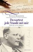 Cover-Bild zu Bonhoeffer, Dietrich: Du wartest jede Stunde mit mir