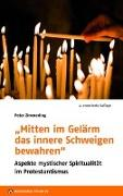 """Cover-Bild zu Zimmerling, Peter: """"Mitten im Gelärm das innere Schweigen bewahren"""""""