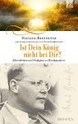 Cover-Bild zu Bonhoeffer, Dietrich: Ist Dein König nicht bei Dir?