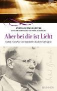 Cover-Bild zu Bonhoeffer, Dietrich: Aber bei dir ist Licht
