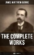 Cover-Bild zu The Complete Works of J. M. Barrie (With Illustrations) (eBook) von Barrie, James Matthew