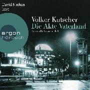 Cover-Bild zu Kutscher, Volker: Die Akte Vaterland - Gereon Raths vierter Fall (Ungekürzte Lesung) (Audio Download)