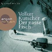 Cover-Bild zu Kutscher, Volker: Der nasse Fisch (Autorisierte Lesefassung) (Audio Download)