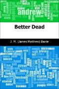 Cover-Bild zu Better Dead (eBook) von Barrie, J. M. (James Matthew)