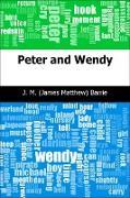 Cover-Bild zu Peter and Wendy (eBook) von Barrie, J. M. (James Matthew)