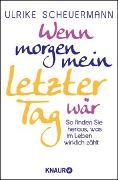 Cover-Bild zu Scheuermann, Ulrike: Wenn morgen mein letzter Tag wär