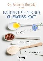 Cover-Bild zu Johanna Budwig-Stiftung: Basisrezepte aus der Öl-Eiweiß-Kost (eBook)