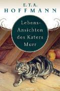Cover-Bild zu Hoffmann, E.T.A.: Lebens-Ansichten des Katers Murr - nebst fragmentischer Biographie des Kapellmeisters Johann Kreisler in zufälligen Makulaturblättern