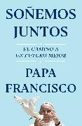 Cover-Bild zu Francisco, Papa: Soñemos Juntos (Let Us Dream Spanish Edition)