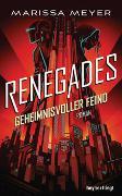 Cover-Bild zu Meyer, Marissa: Renegades - Geheimnisvoller Feind