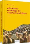 Cover-Bild zu Arbeitsbuch Grundzüge der Volkswirtschaftslehre von Herrmann, Marco