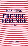 Cover-Bild zu Küng, Max: Fremde Freunde
