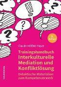 Cover-Bild zu Mayer, Claude-Hélène: Trainingshandbuch Interkulturelle Mediation und Konfliktlösung