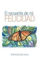 Cover-Bild zu Garza, Sofia Alicia Trevino: El Recuento de Mi Felicidad