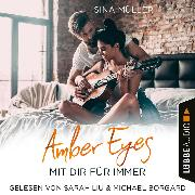 Cover-Bild zu Müller, Sina: Amber Eyes - Mit dir für immer (Ungekürzt) (Audio Download)