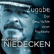 Cover-Bild zu Niedecken, Wolfgang: Zugabe. Der Geschichte einer Rückkehr (Audio Download)