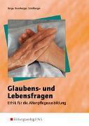 Cover-Bild zu Berga, Joachim: Glaubens- und Lebensfragen / Glaubens- und Lebensfragen - Ethik für die Altenpflegeausbildung