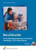 Cover-Bild zu Berga, Joachim: Berufskunde für die Altenpflegeausbildung / Berufskunde für die Altenpflegeausbildung nach aktueller Ausbildungs- und Prüfungsordnung