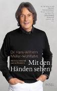 Cover-Bild zu Müller-Wohlfahrt, Dr. Hans-Wilhelm: Mit den Händen sehen