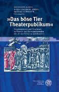 Cover-Bild zu Korte, Hermann (Hrsg.): 'Das böse Tier Theaterpublikum'