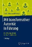 Cover-Bild zu Baumann-Habersack, Frank H.: Mit transformativer Autorität in Führung (eBook)
