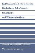 Cover-Bild zu Brand, Karl-Werner: Ökologische Betroffenheit, Lebenswelt und Wahlentscheidung (eBook)