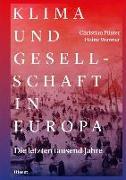 Cover-Bild zu Pfister, Christian: Klima und Gesellschaft in Europa