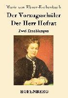 Cover-Bild zu Marie von Ebner-Eschenbach: Der Vorzugsschüler / Der Herr Hofrat