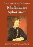Cover-Bild zu Marie von Ebner-Eschenbach: Fünfhundert Aphorismen