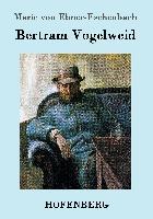 Cover-Bild zu Marie von Ebner-Eschenbach: Bertram Vogelweid