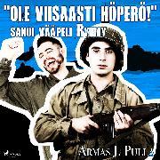 "Cover-Bild zu Pulla, Armas J.: ""Ole viisaasti höperö!"" sanoi vääpeli Ryhmy (Audio Download)"